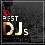 Top 10 Best Djs in 2016
