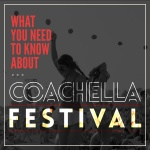 What You Need to Know about Coachella Festival