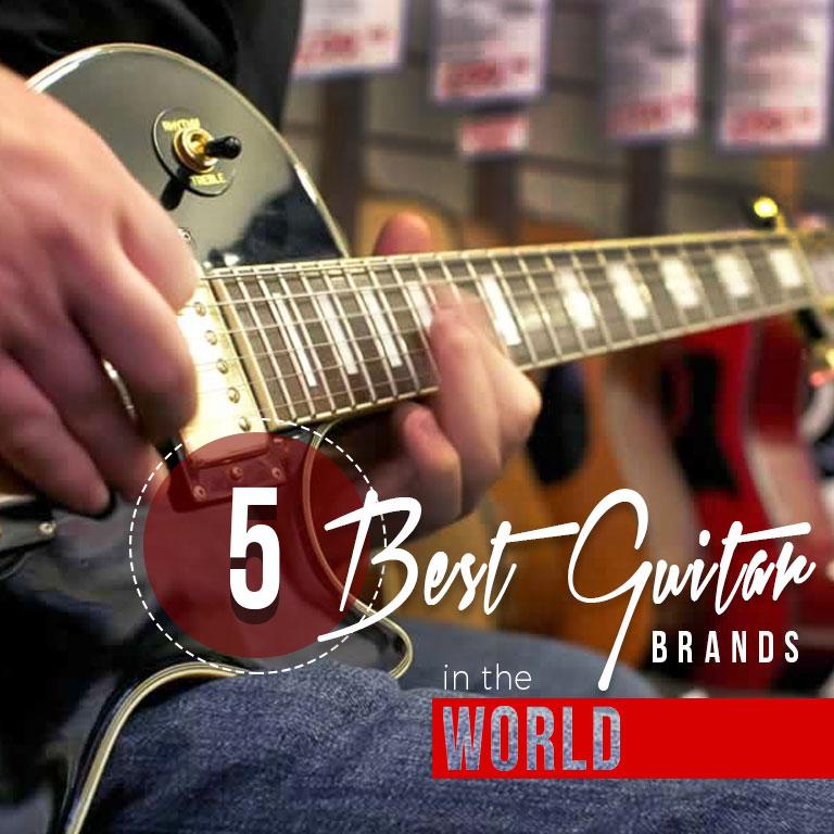 5 Best Guitar Brands In The World Blog Professional Lights