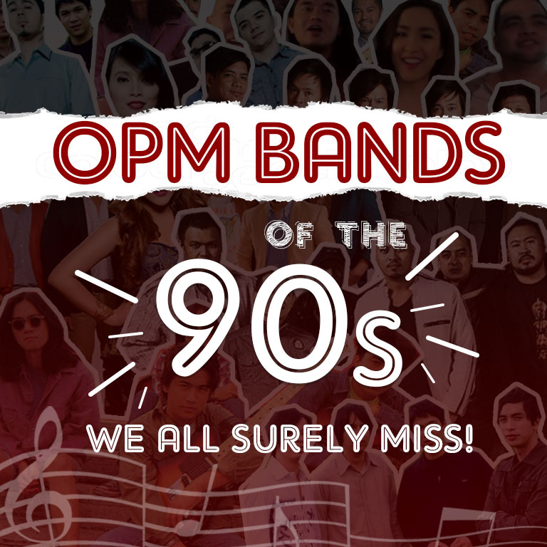 OPM Bands Of The 90s We All Surely Miss