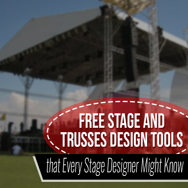 Free Stage and Trusses Design Tools that Every Stage Designer Might