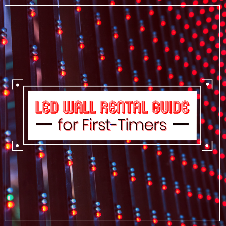 Rent Guide: LED Wall Rental Guide For First-Timers