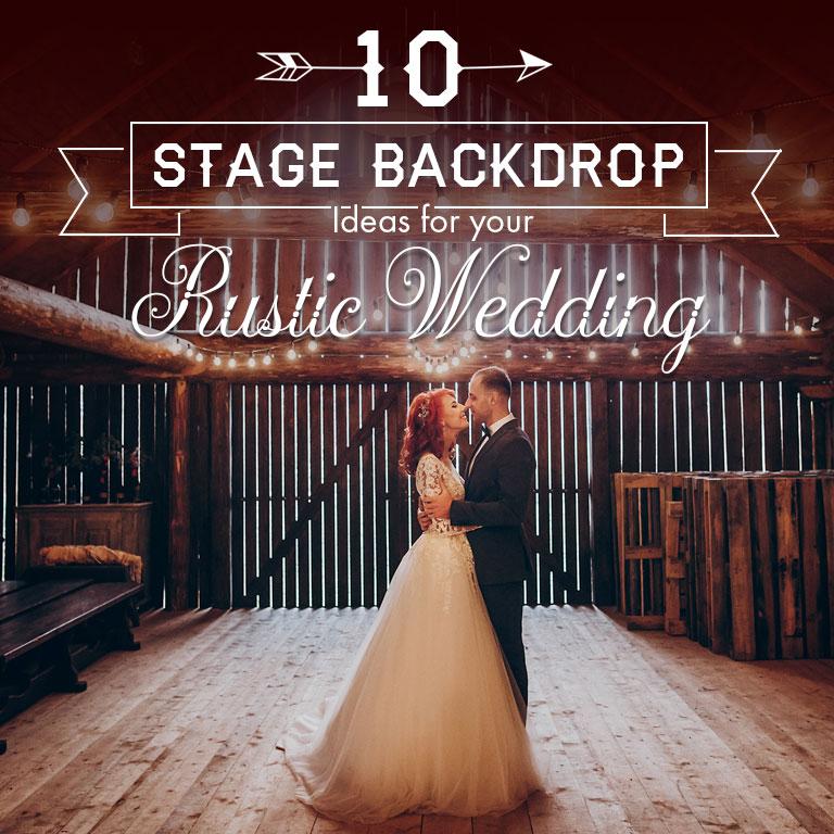 Rustic Barn Wedding Backdrop Ideas: 10 Stage Backdrop Ideas For Your Rustic Wedding