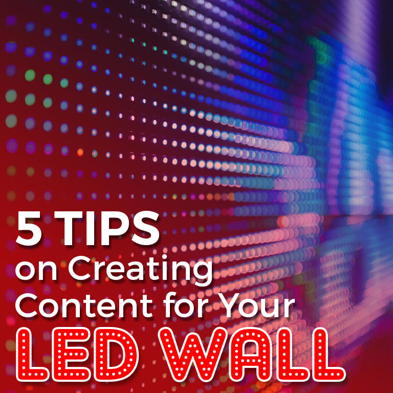 5 Tips On Creating Content For Your Led Wall Blog